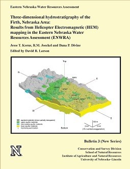 Three-dimensional hydrostratigraphy of the Firth, Nebraska Area: Results from Helicopter Electromagnetic (HEM) mapping in the Eastern Nebraska Water Resources Assessment (ENWRA) (CB-3 (NS))