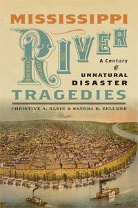 Mississippi River Tragedies A Century of Unnatural Disaster (MP-110)