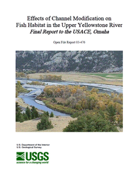 Effects of Channel Modification on Fish Habitat in the Upper Yellowstone River, Final Report to the USACE (U. S. Army Corps of Engineers), Omaha (OFR-03-476)