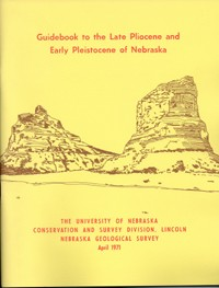 """Stout, T. M. and others, 1971. Guidebook to the Late Pliocene and Early Pleistocene of Nebraska (GB-7): 109 pp., size 8.5"""" x 11"""". Description: This tour started at Sidney and ended at Lincoln. It gave an opportunity for field consideration of some of the"""
