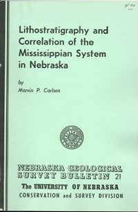 Lithostratigraphy and Correlation of the Mississippian System in Nebraska (GSB-21)