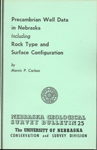 Precambrian Well Data in Nebraska, Including Rock Type and Surface Configuration (GSB-25)