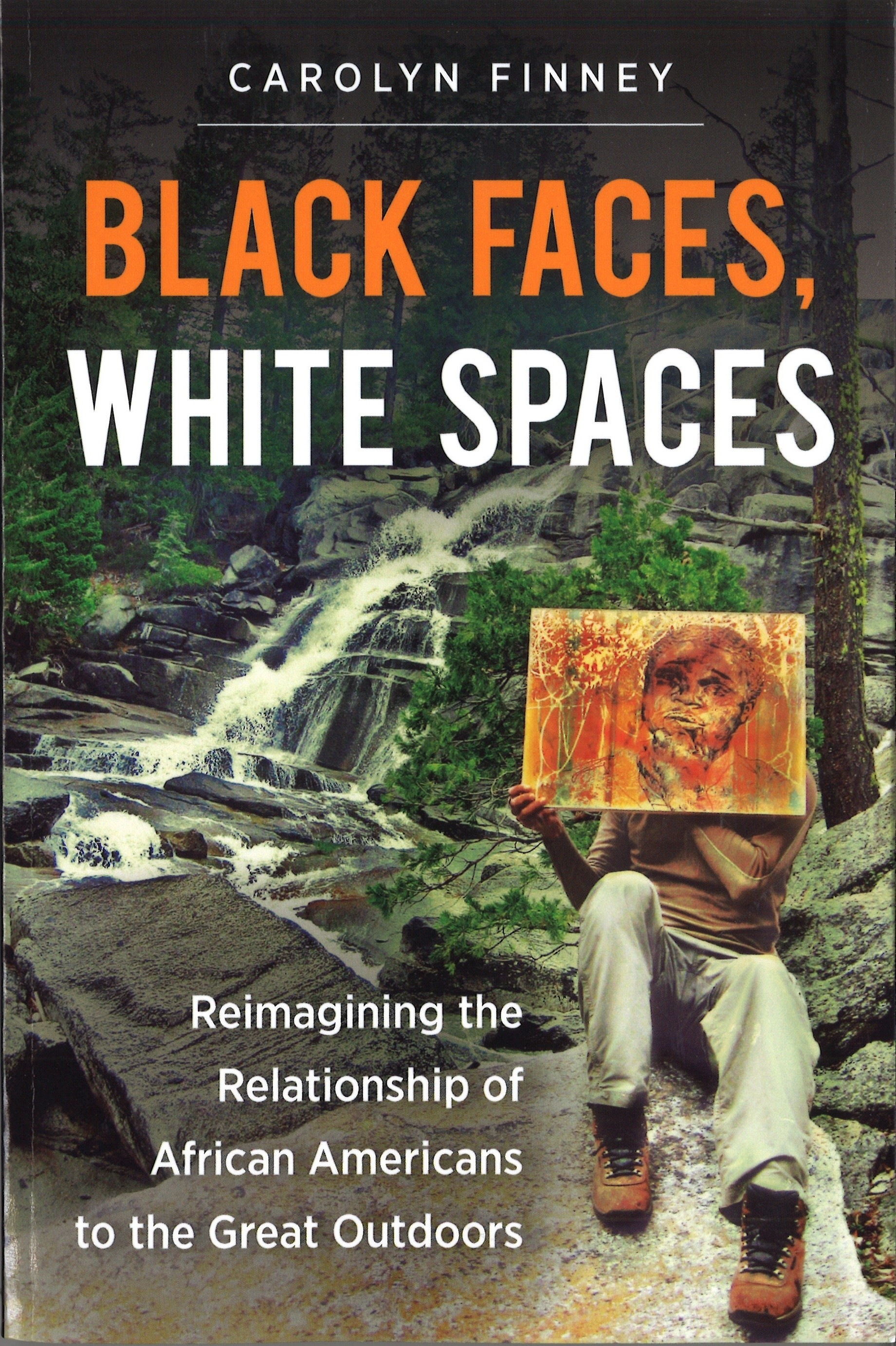 Black Faces, White Spaces: Reimagining the Relationship of African Americans to the Great Outdoors