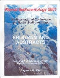 Fluvial Sedimentology 2001, Programs and Abstracts: Seventh International Conference on Fluvial Sedimentology (OFR-60)