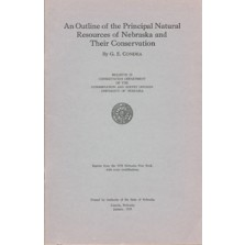 An Outline of the Principal Natural Resources of Nebraska and Their Conservation. (CB-20)