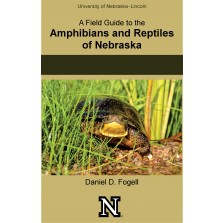 A Field Guide to the Amphibians and Reptiles of Nebraska