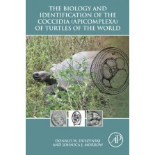 The Biology and Identification of the Coccidia (Apicomplexa) of Turtles of the World (MP-111)