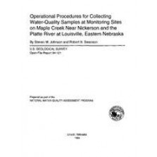 Operational Procedures for Collecting Water-Quality Samples at Monitoring Sites on Maple Creek near Nickerson and the Platte River at Louisville, Eastern Nebraska, Johnson, S.M. and Swanson, R.B. 1994, (OFR-94-121)