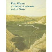 Flat Water: A History of Nebraska and Its Water (RR-12)