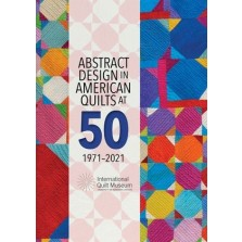 Abstract Design in American Quilts at 50 - Coming Soon