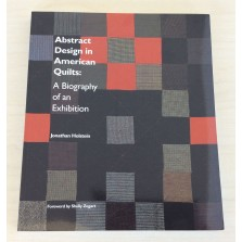 Abstract Design in American Quilts: A Biography of an Exhibition
