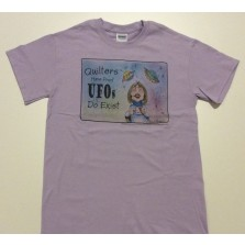 Quilters Have Proof UFO's Do Exist Tee Shirt