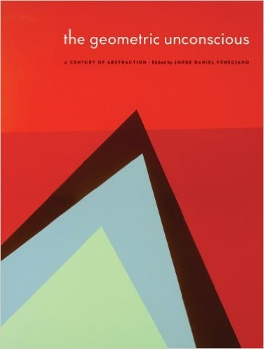 The Geometric Unconscious: A Century of Abstraction