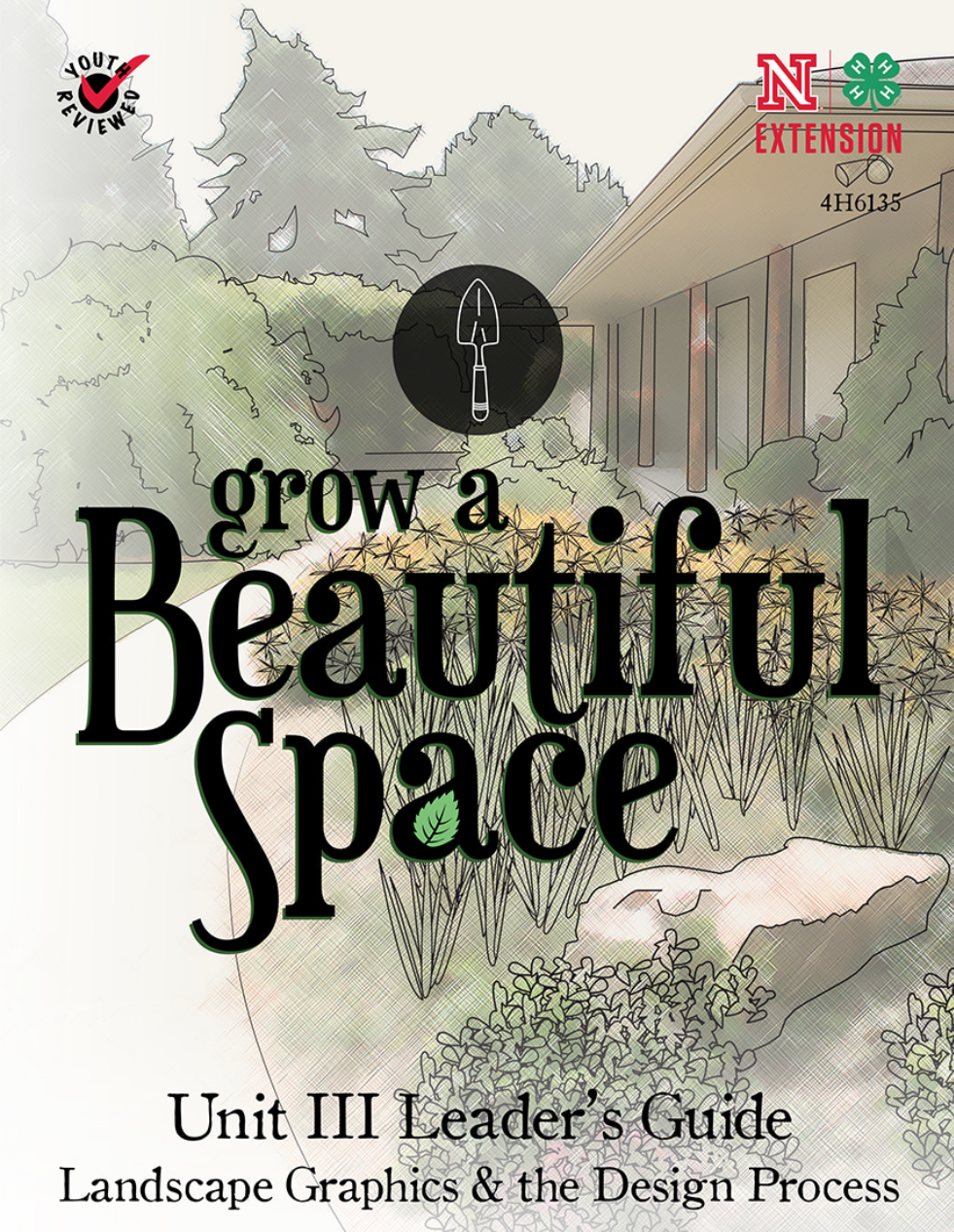 Grow a Beautiful Space: Unit 3 - Leader's Guide