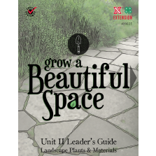 Grow a Beautiful Space: Unit 2 - Leader's Guide