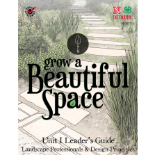 Grow a Beautiful Space: Unit I - Leader's Guide