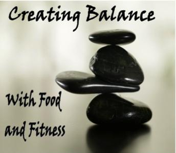 Creating Balance with Food & Fitness
